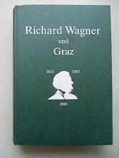 Richard Wagner und Graz 1813-1883 von 1983