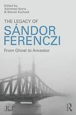 The Legacy of Sandor Ferenczi: From ghost to ancestor (Relational Perspectives B