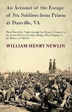 An Account of the Escape of Six Federal Soldiers from Prison at Danville, Va...