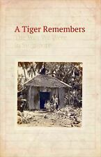 A Tiger Remembers : The Way We Were in Singapore by Ann Wee (2017, Paperback)