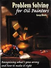 Problem Solving for Oil Painters: Recognizing What's Gone Wrong and How to Make