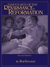 Famous Men of the Renaissance and Reformation by Robert G. Shearer (1996,...
