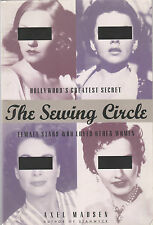 The Sewing Circle:Hollywood's Greatest Secret--Female Stars Who Loved Other Wome