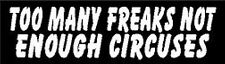 TOO MANY FREAKS NOT ENOUGH CIRCUSES HELMET STICKER