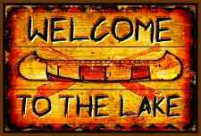 *WELCOME TO LAKE* MADE IN USA! METAL SIGN 8X12 CABIN RUSTIC LODGE COTTAGE CANOE