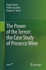 The Power of the Terroir : The Case Study of Prosecco Wine by Diego Tomasi,...
