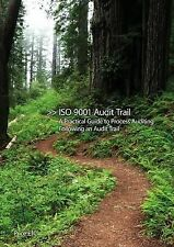 ISO 9001 Audit Trail: A Practical Guide to Process Auditing Following an Audit T