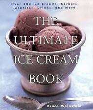 The Ultimate Ice Cream Book: Over 500 Ice Creams, Sorbets, Granitas, Drinks, An