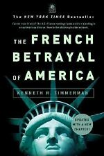 The French Betrayal of America by Kenneth Timmerman (2004, Hardcover)