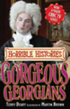 Gorgeous Georgians, Horrible History by Terry Deary (Paperback) New Book
