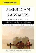 Cengage Advantage Books: American Passages: A History in the United States, Volu