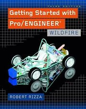 Getting Started with Pro/ENGINEER : Wildfire by Robert Rizza (2004, Paperback)