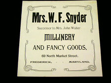 Frederick Md Advertising Flyer Mrs. W. F. Snyder Millinery and Fancy Goods  7x7