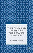 The Policy and Politics of Food Stamps and SNAP by Matthew Gritter (2015,...