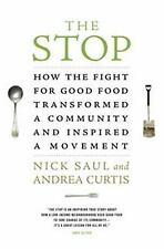 The Stop : How the Fight for Good Food Transformed a Community 2013 softcover