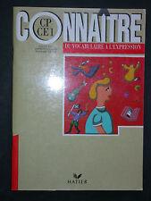 Connaître CP CE1 - Du vocabulaire à l'expression - Exercices et corrigés Hatier