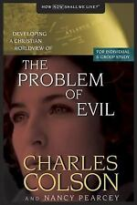 The Problem of Evil (Developing a Christian Worldview), Colson, Charles, Pearcey