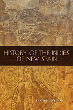 History of the Indies of New Spain by Diego Duraan, Fray Diego Duran...