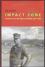 Impact Zone : The Battle of the DMZ in Vietnam, 1967-1968 by Jim Brown (2004)