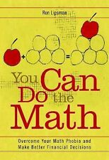 You Can Do the Math: Overcome Your Math Phobia and Make Better Financial Decisio