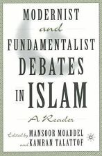 Modernist and Fundamentalist Debates in Islam : A Reader by Mansoor Moaddel...