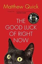 The Good Luck of Right Now by Matthew Quick (2015, Paperback)