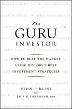 The Guru Investor: How to Beat the Market Using History's Best Investment Strat