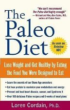 The Paleo Diet : Lose Weight and Get Healthy by Eating the Foods You Were Design