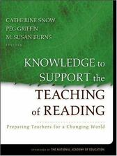 Knowledge to Support the Teaching of Reading: Preparing Teachers for a Changing