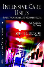 Intensive Care Units: Stress, Procedures and Mortality Rates (Public Health in