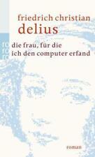 Die Frau, für die ich den Computer erfand von F. C. Delius, UNGELESEN