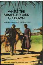 Where Strange Roads Go Down by Fred & Mary Del Villar - Mexico Travels 1951 NEW