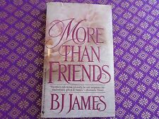 More Than Friends by B. J. James (1992, Paperback, reissue) romance