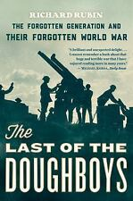 The Last of the Doughboys: The Forgotten Generation and Their Forgotten World Wa