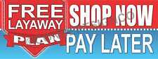 1.5'X4'  FREE LAYAWAY PLAN BANNER Outdoor Signs Shop Now Pay Later Buy Available