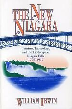 The New Niagara: Tourism, Technology, and the Landscape of Niagara Fal-ExLibrary