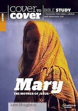 Mary, the Mother of Jesus - Cover to Cover Study Guide, John Houghton, New Condi