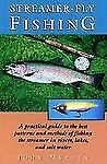 Streamer-Fly Fishing: A Practical Guide to the Best Patterns and Methods