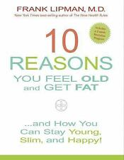 10 Reasons You Feel Old and Get Fat : ...And How You Can Stay Young, Slim, and …