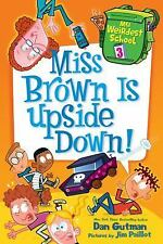 MY WEIRDEST SCHOOL Miss Brown is Upside Down (Brand New Paperback) Dan Gutman