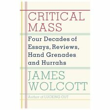Critical Mass: Four Decades of Essays, Reviews, Hand Grenades, and Hurrahs, Wolc