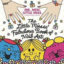 Mr. Men Little Miss The Little Misses' Fabulous Book of Nail Art-new!