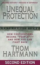 Unequal Protection : How Corporations Became People -- and How You Can Fight...