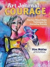 Art Journal Courage by Dina Wakley Paperback Book (English)