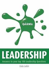 Quick Win Leadership: Answers to Your Top 100 Leadership Questions, Larkin, Enda