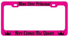 Pink METAL License Plate Frame MOVE OVER PRINCESS HERE COMES THE QUEEN! Auto