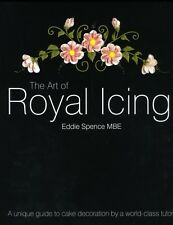 The Art of Royal Icing: A Unique Guide to Cake Decoration by a World-class Tuto.