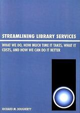 Streamlining Library Services: What We Do, How Much Time It Takes, Wha-ExLibrary