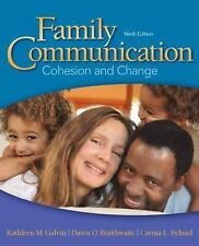 Family Communication : Cohesion and Change by Kathleen M. Galvin, Carma L....