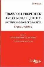 NEW - Transport Properties and Concrete Quality: Materials Science of Concrete